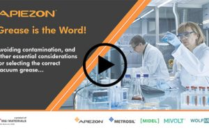 Vacuum Grease Selection Advice – Apiezon Webinar Video